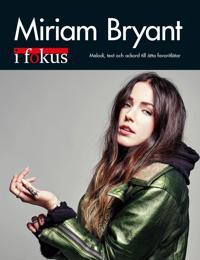 Miriam Bryant i Fokus