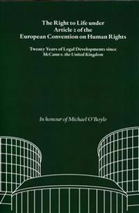 The Right to Life Under Article 2 of the European Convention on Human Rights: Twenty Years of Legal Developments Since McCann V. the United Kingdom: I