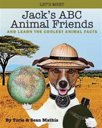 Let's Meet Jack's ABC Animal Friends: And Learn the Coolest Animal Facts