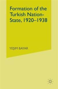 Formation of the Turkish Nation-state 1920-1938
