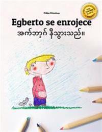Egberto Se Enrojece/Egbert Ni Twar Thi: Libro Infantil Para Colorear Espanol-Birmano (Edicion Bilingue)