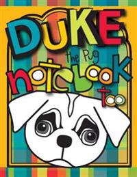Duke the Pug Notebook Too: A Zooky and Friends 200 Page Blank Notebook