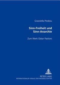 Sinn-Freiheit Und Sinn-Anarchie: Zum Werk Oskar Pastiors