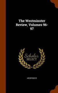 The Westminster Review, Volumes 96-97