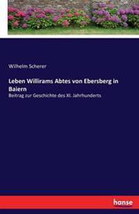 Leben Willirams Abtes Von Ebersberg in Baiern