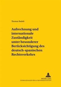Aufrechnung Und Internationale Zustaendigkeit Unter Besonderer Beruecksichtigung Des Deutsch-Spanischen Rechtsverkehrs