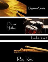 Beginner Series: Drums Method - Levels I, II & III