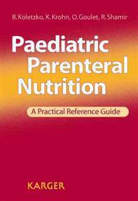 Paediatric Parenteral Nutrition: A Practical Reference Guide