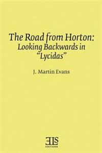 The Road from Horton: Looking Backwards in Lycidas