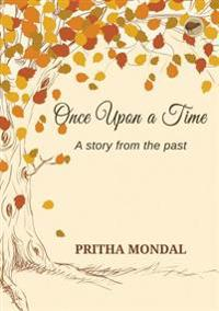 Once Upon a Time - A Story from the Past