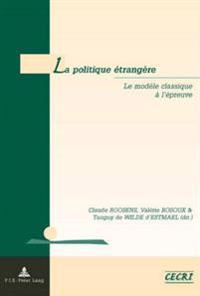La Politique Etrangere: Le Modele Classique A L'Epreuve