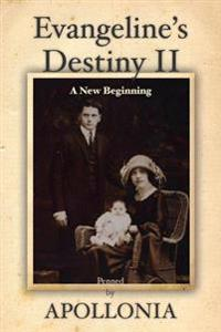 Evangeline's Destiny II: A New Beginning