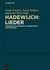 Hadewijch: Lieder: Originaltext, Kommentar, Übersetzung Und Melodien