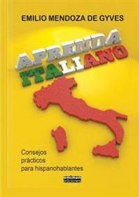 Aprenda Italiano. Consejos Practicos Para Hispanohablantes
