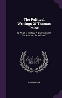 The Political Writings of Thomas Paine ...