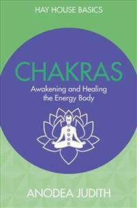 Chakras: Seven Keys to Awakening and Healing the Energy Body