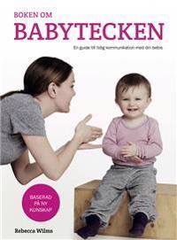 Boken om babytecken: en guide till tidig kommunikation med din bebis