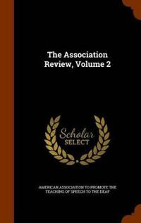 The Association Review, Volume 2