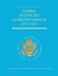 Federal Sentencing Guidelines Manual (2015-2016)