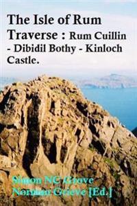 The Isle of Rum Traverse.: Rum Cuillin - Dibidil Bothy - Kinloch Castle.