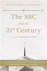 The SBC and the 21st Century: Reflection, Renewal, & Recommitment