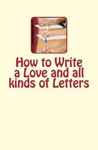 How to Write a Love and All Kinds of Letters
