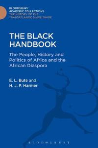 The Black Handbook: The People, History and Politics of Africa and the African Diaspora