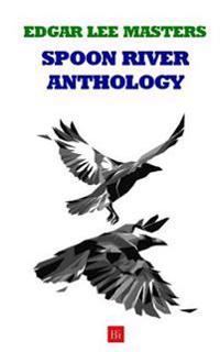 Spoon River Anthology (Original Version)