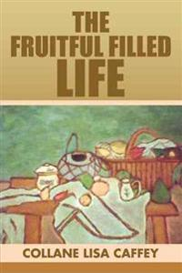 The Fruitful Filled Life