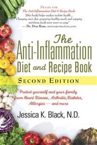 The Anti-Inflammation Diet and Recipe Book: Protect Yourself and Your Family from Heart Disease, Arthritis, Diabetes, Allergies, and More