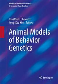 Animal Models of Behavior Genetics