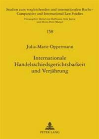 Internationale Handelsschiedsgerichtsbarkeit Und Verjaehrung