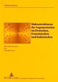 Makrostrukturen Der Argumentation Im Deutschen, Franzoesischen Und Italienischen: Mit Einem Vorwort Von Oswald Ducrot