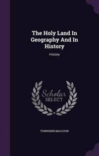 The Holy Land in Geography and in History