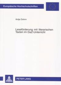 Lesefoerderung Mit Literarischen Texten Im Daz-Unterricht: Bausteine Fuer Einen Integrativen Deutschunterricht