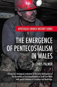 The Emergence of Pentecostalism in Wales