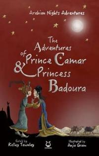 The Adventures of Prince Camar & Princess Badoura