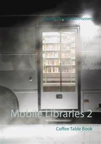 Mobile Libraries 2 : Coffee Table Book