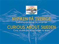 Nyfiken på Sverige : samhällsorientering för vetgiriga / Curious about Sweden : civic studies for those eager to learn