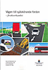 Vägen till självkörande fordon - försöksverksamhet. SOU 2016:28. : Delbetänkande från Utredningen om självkörande fordon på väg