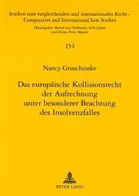 Das Europaeische Kollisionsrecht Der Aufrechnung Unter Besonderer Beachtung Des Insolvenzfalles