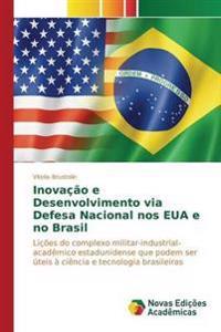 Inovacao E Desenvolvimento Via Defesa Nacional Nos Eua E No Brasil