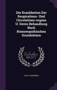 Die Krankheiten Der Respirations- Und Circulations-Organe U. Deren Behandlung Nach Homoeopathischen Grundsatzen