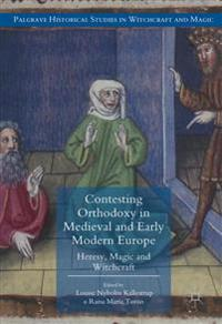 Contesting Orthodoxy in Medieval and Early Modern Europe