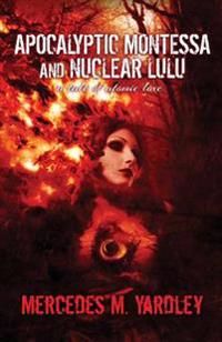 Apocalyptic Montessa and Nuclear Lulu
