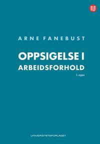 Oppsigelse i arbeidsforhold - Arne Fanebust pdf epub