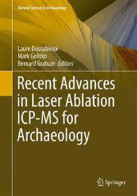 Recent Advances in Laser Ablation ICP-MS for Archaeology