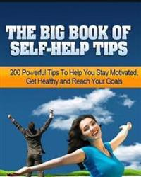 The Big Book of Self-Help Tips: 200 Powerful Tips to Help You Stay Motivated
