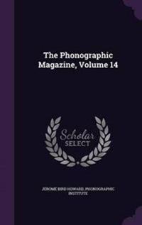 The Phonographic Magazine, Volume 14