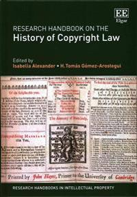 Research Handbook on the History of Copyright Law